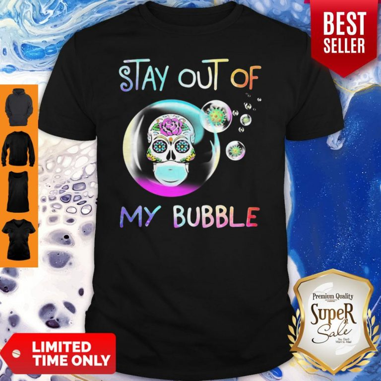 Official Sugar Skull Mask Stay Out Of My Bubble Coronavirus Shirt