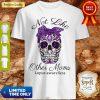 Official Sugar Skull Not Like Other Moms Lupus Awareness Shirt