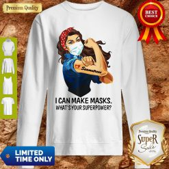 Strong Girl Seamstress I Can Make Masks What's Your Superpower Coronavirus Sweatshirt