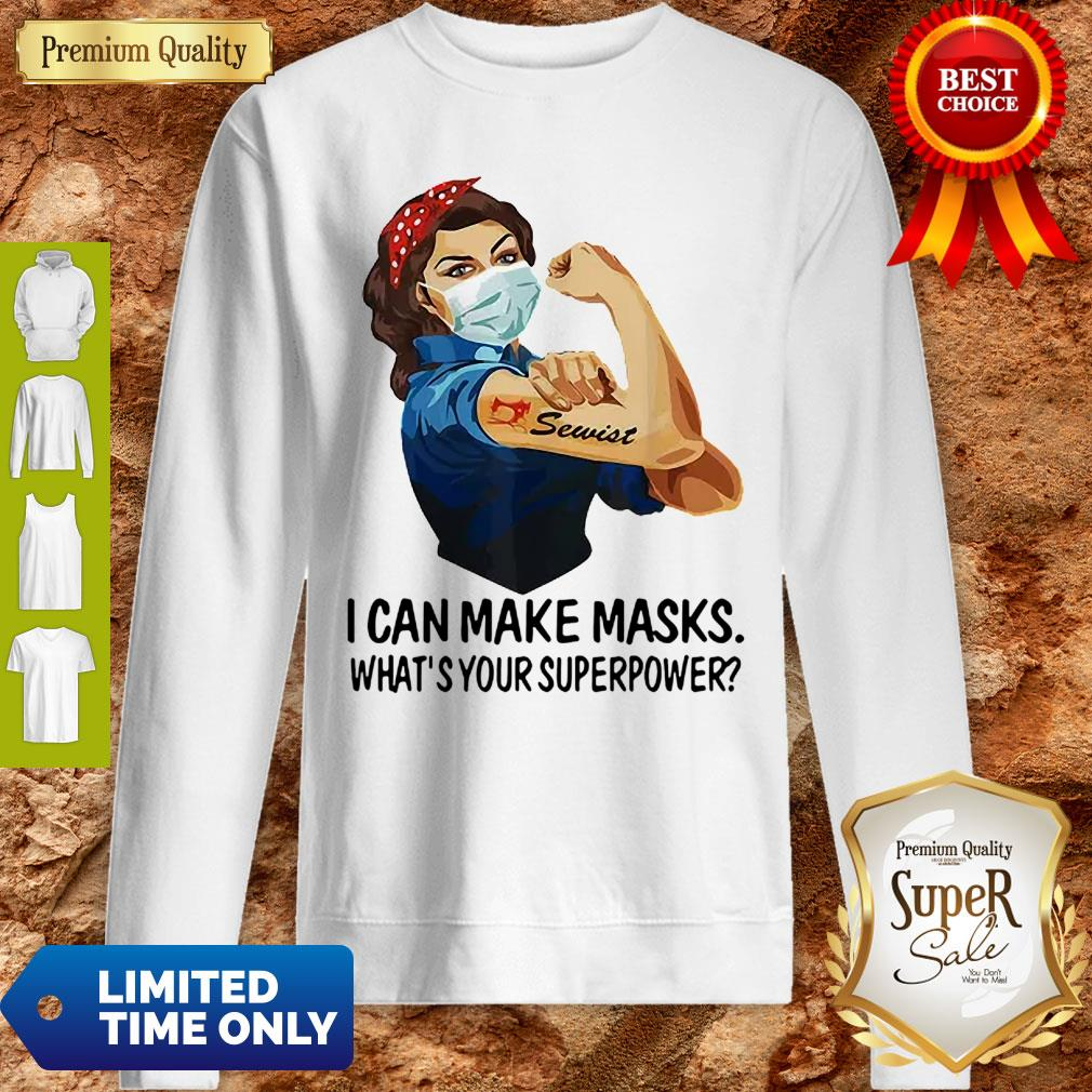 Strong Girl Sewist I Can Make Masks What's Your Superpower Coronavirus Sweatshirt