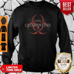 Top This is My Quarantine Sweatshirt