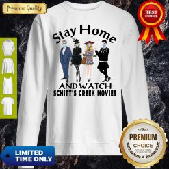 Pretty Stay Home And Watch Schitt's Creek Movies Sweatshirt