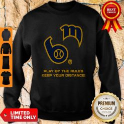 Milwaukee Brewers Play By The Rules Keep Your Distance Sweatshirt