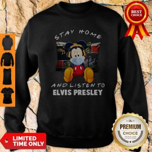 Official Mickey Mouse Stay Home And Listen To Elvis Presley Sweatshirt