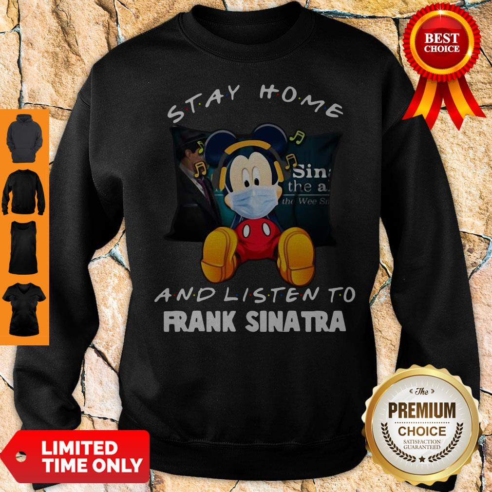 Official Mickey Mouse Stay Home And Listen To Frank Sinatra Sweatshirt