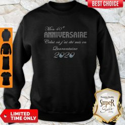 Official Mon 40e Anniversaire Quarantaine 2020 Sweatshirt