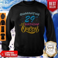 Born In 1991 My 29th Birthday Queen Quarantine Social Distancing Quarantined Birthday Sweatshirt