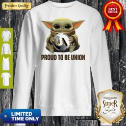 Good Baby Yoda Hug UA Proud To Be Union Sweatshirt