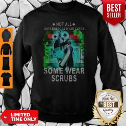 Doctor And Nurse Not All Superheroes Wear Capes Some Wear Scrubs Sweatshirt
