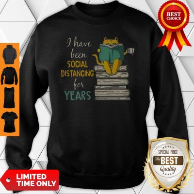 Cat Read Books I Have Been Social Distancing For Years COVID-19 Sweatshirt
