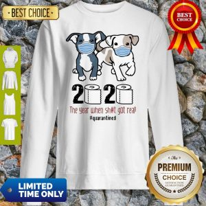 Dogs Mask 2020 The Year When Shit Got Real Quarantined COVID-19 Sweatshirt