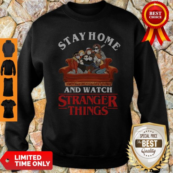 Stay Home And Watch Stranger Things COVID-19 Sweatshirt