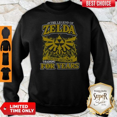 The Legend Of Zelda Social Distance Training For Years Sweatshirt