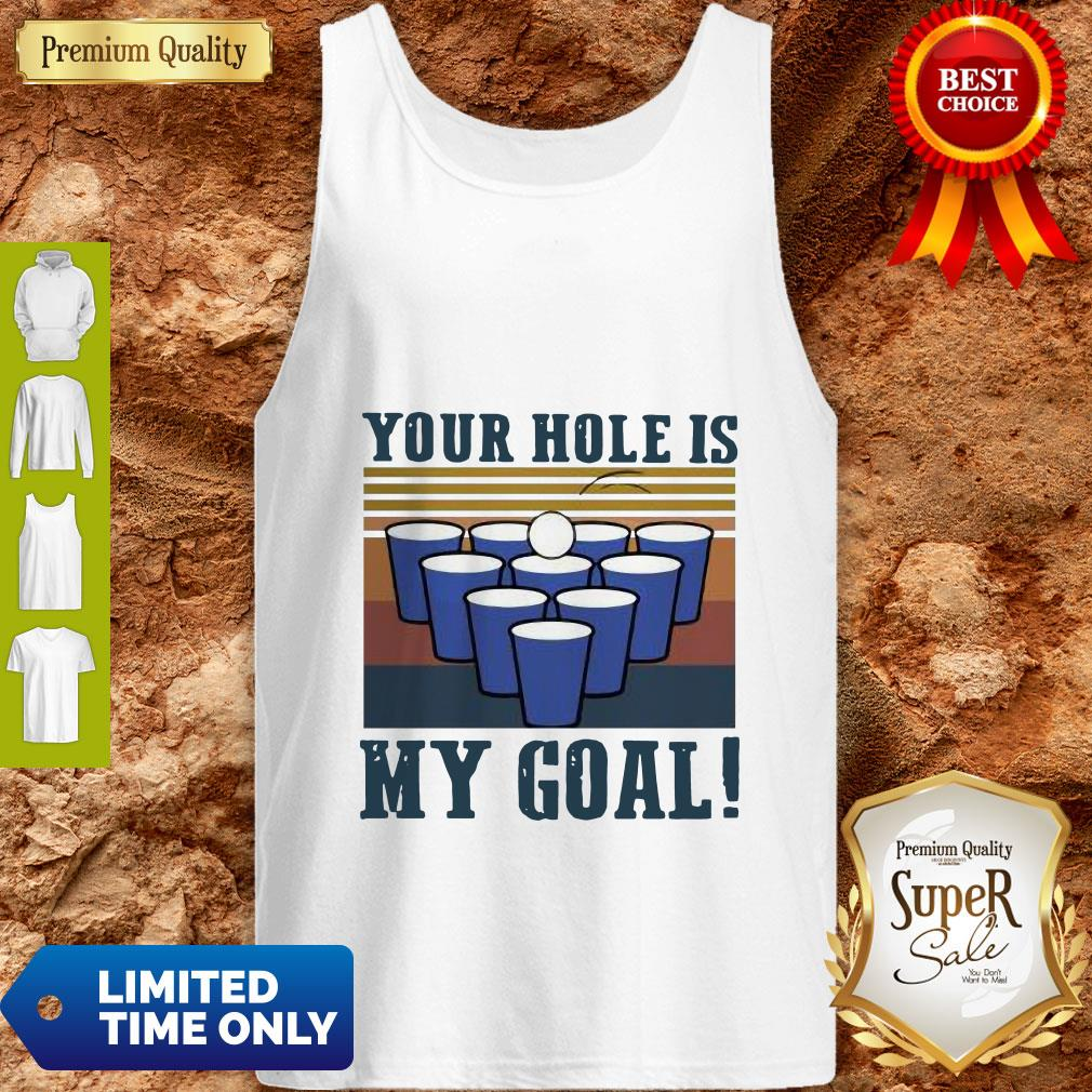 Nice Your Hole Is My Goal Vintage Tank Top