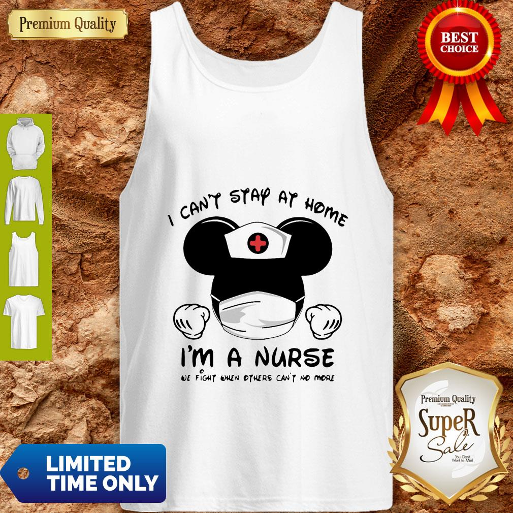 Mickey Mouse I Can't Stay At Home I'm A Nurse Coronavirus Tank Top
