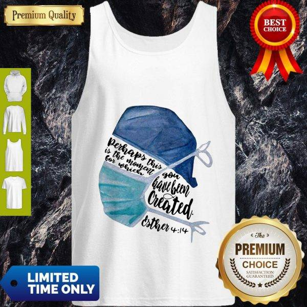 Perhaps This Is The Moment For Which You Have Been Created Nurse Tank Top