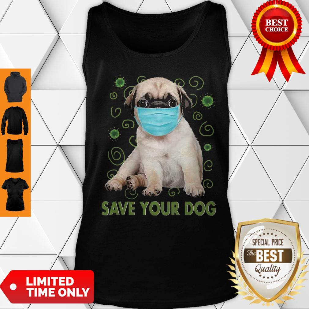 Awesome Pug Face Mask Save Your Dog COVID-19 Tank Top