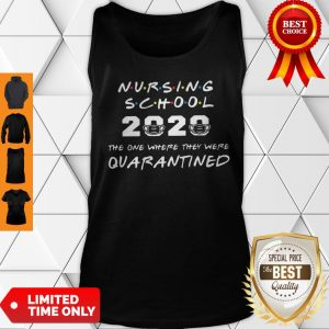 Nursing School 2020 The One Where They Were Quarantined COVID-19 Tank Top