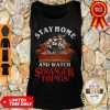 Stay Home And Watch Stranger Things COVID-19 Tank Top