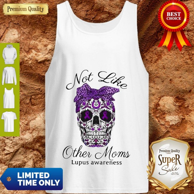 Official Sugar Skull Not Like Other Moms Lupus Awareness Tank Top