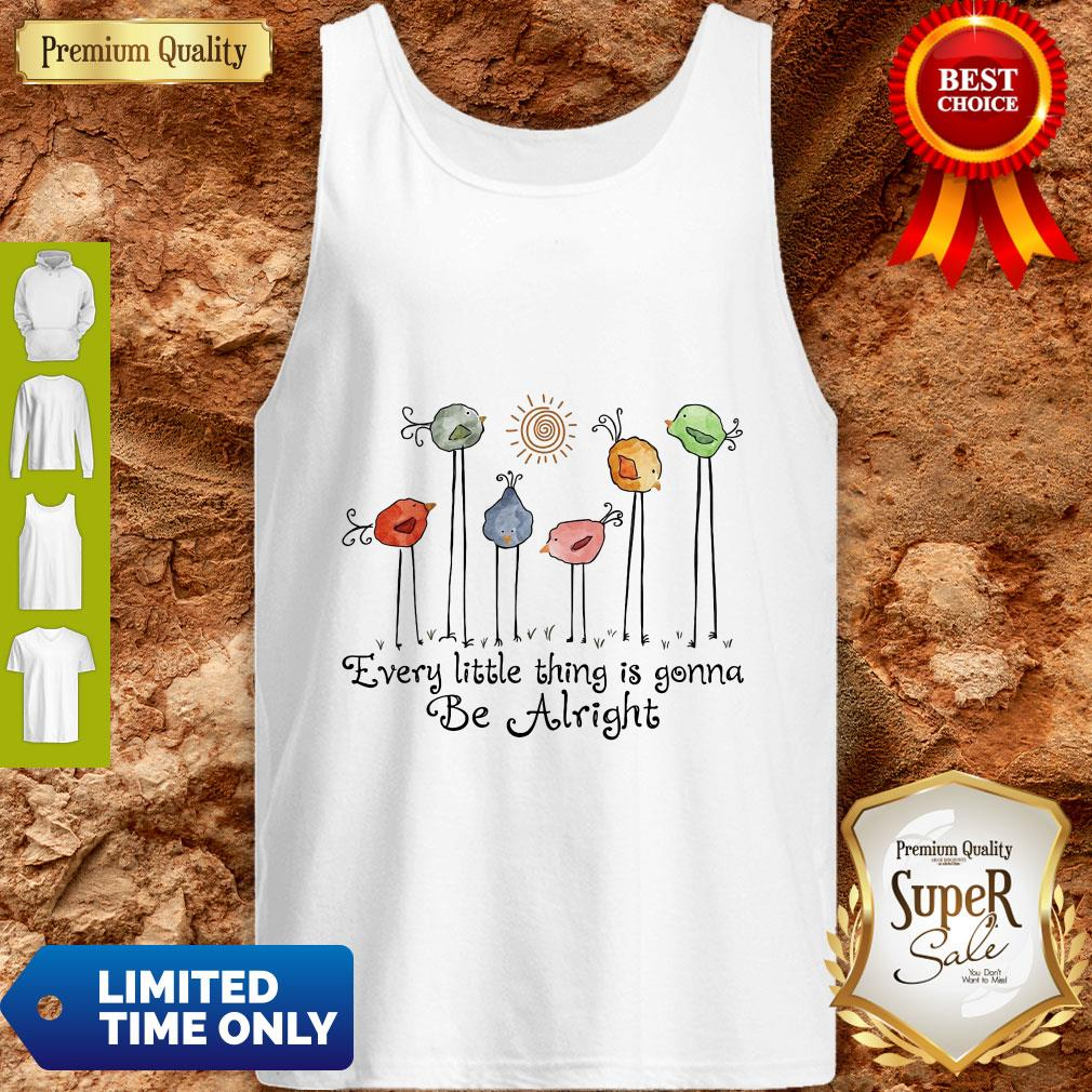 Official The Birds Every Little Thing Is Gonna Be Alright Tank Top