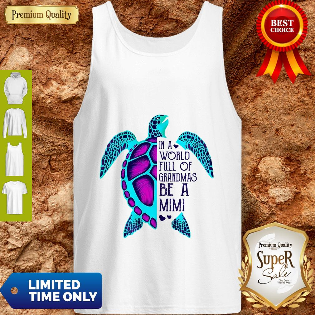 Official Turtle In A World Full Of Grandmas Be A Mimi Tank Top