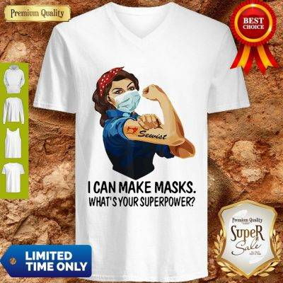 Strong Girl Sewist I Can Make Masks What's Your Superpower Coronavirus V-Neck