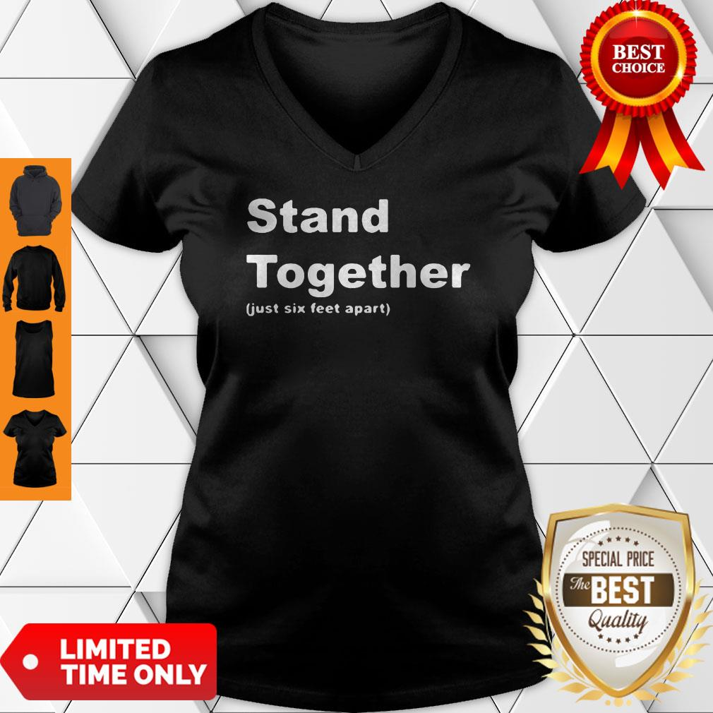 Cute Stand Together Just Six Feet Apart V-Neck