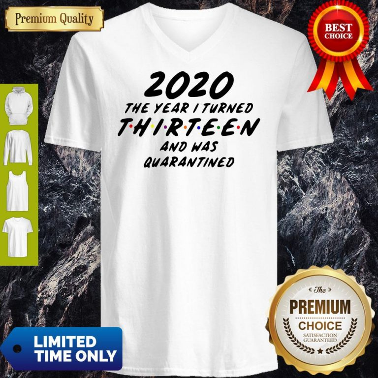 2020 The Year I Turned Thirteen And Was Quarantined V-Neck