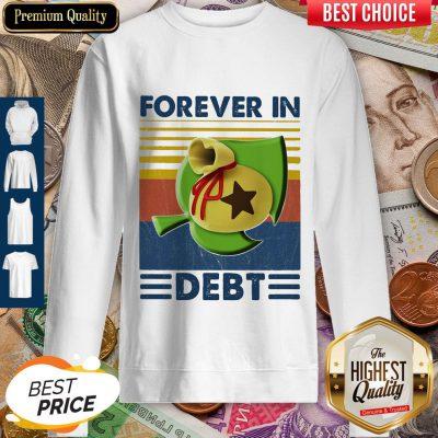 Awesome Game Forever In Debt Vintage Sweatshirt