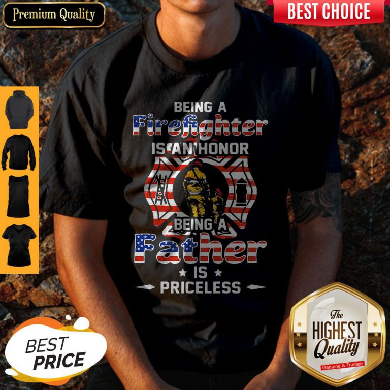 Being A Firefighter Is Can't Honor Being A Father American Flag Veteran Independence Day Shirt