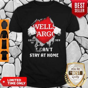 Blood Inside Me Wells Fargo COVID-19 2020 I Can't Stay At Home Shirt