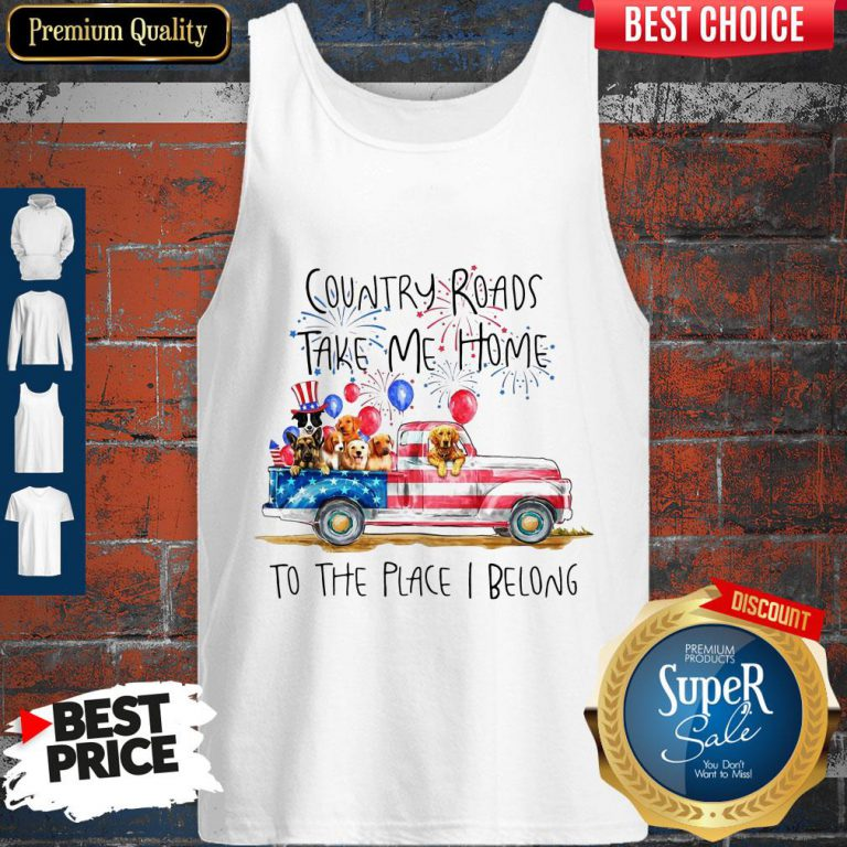 Country Roads Take Me Home To The Place I Belong Independence Day Dog Trucker Tank Top