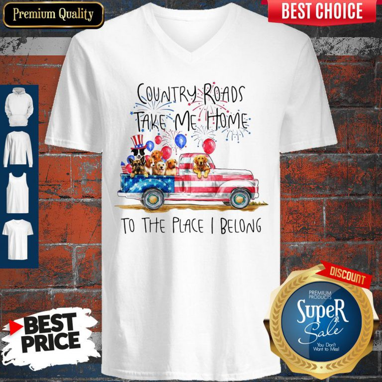 Country Roads Take Me Home To The Place I Belong Independence Day Dog Trucker V-neck