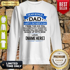 Dear Bonus Dad Happy Fathers Day From The Kid Shake With Mom Sweatshirt