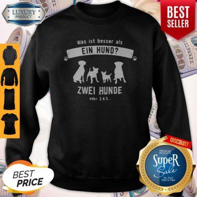 Dog Was Ist Besser Als Ein Hand Zwei Hunde Oder 345 Sweatshirt