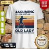 Fencing Assuming I'm Just An Old Lady Was Your First Mistake Vintage Shirt
