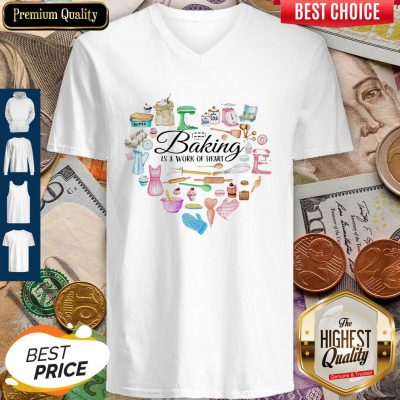 Funny Baking Is A Work Of Heart V-neck