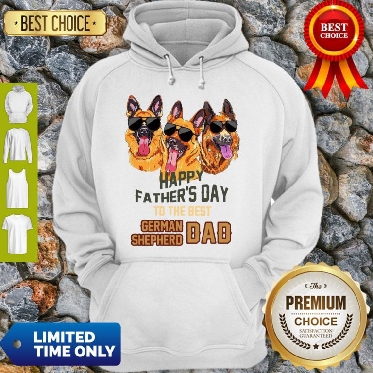 Happy Father's Day To The Best German Shepherd Dad Hoodie