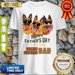 Happy Father's Day To The Best German Shepherd Dad Shirt