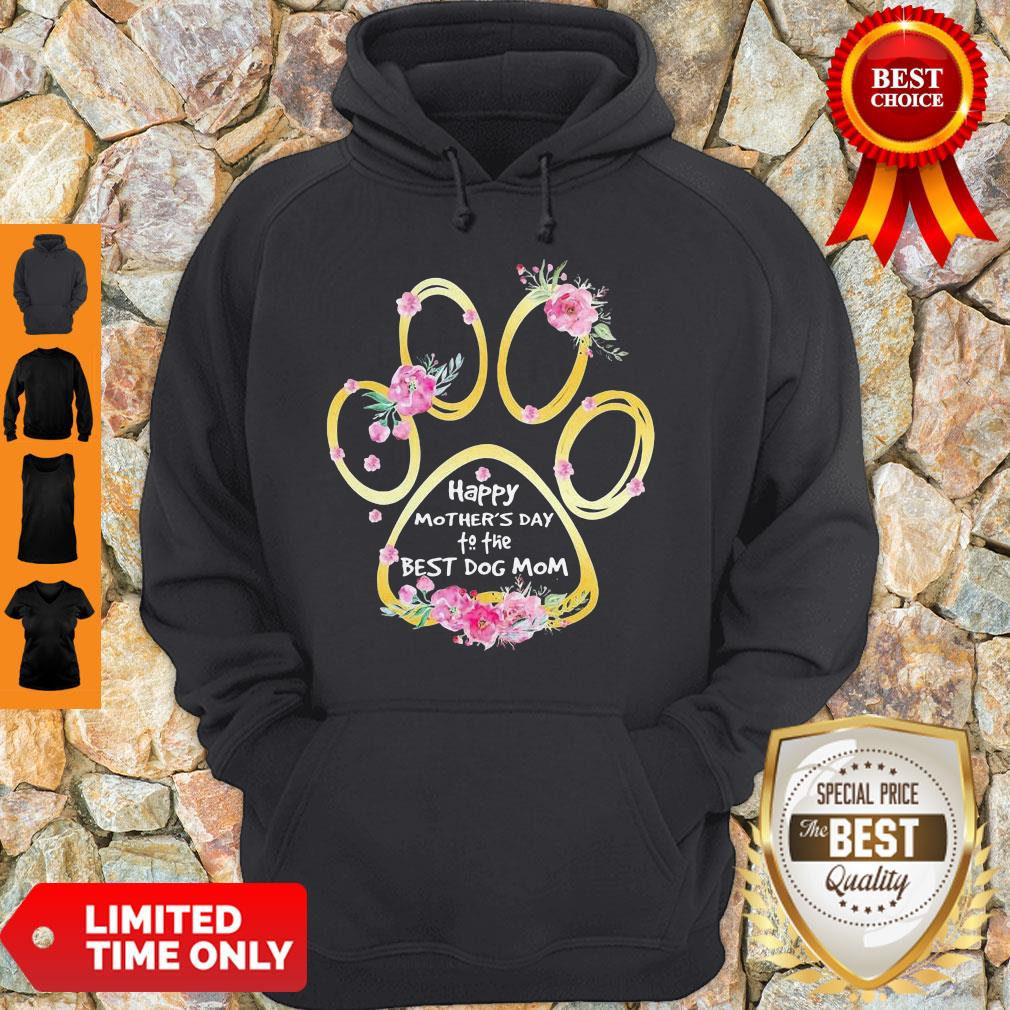 Top Happy Mother's Day To The Best Dog Mom Paw Flower Hoodie
