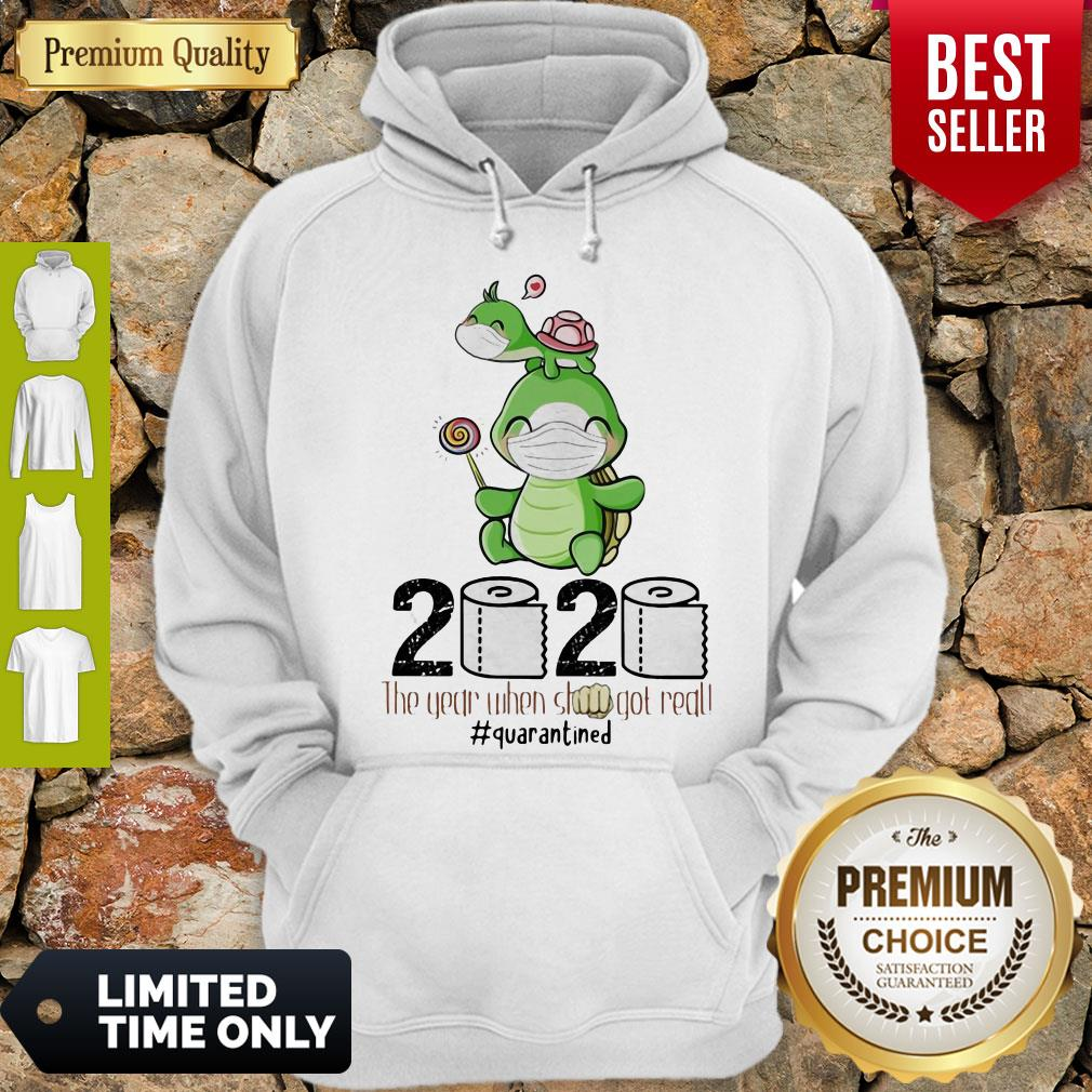Turtle Mom 2020 The Year When Shit Got Real Quarantined Toilet Paper COVID-19 Hoodie