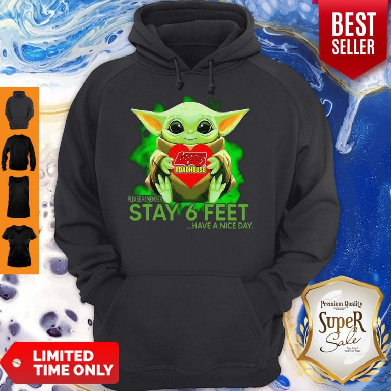 Baby Yoda Hug Logans Roadhouse Please Remember Stay 6 Feet Have A Nice Day Hoodie