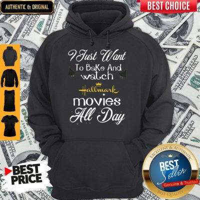 I Just Want To Bake And Watch Hallmark Movies All Day Christmas Hoodie