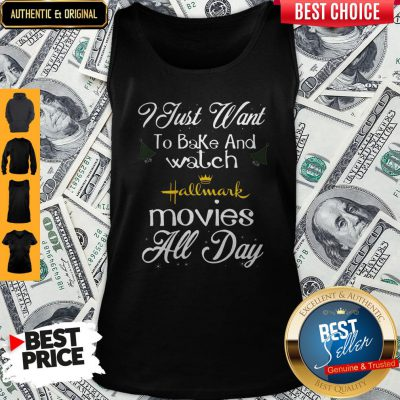 I Just Want To Bake And Watch Hallmark Movies All Day Christmas Tank Top