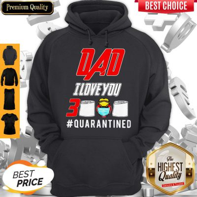 Iron Man Dad I Love You 3000 Toilet Paper Quarantined Hoodie