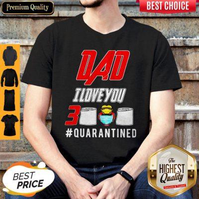 Iron Man Dad I Love You 3000 Toilet Paper Quarantined Shirt