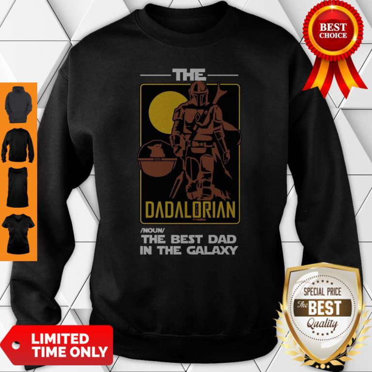 Official The Dadalorian The Best Dad In The Galaxy Sweatshirt