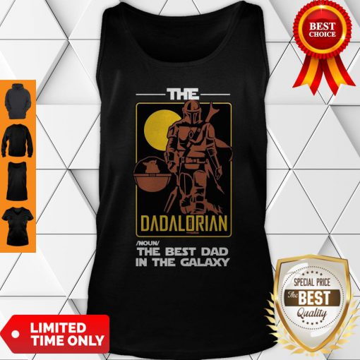 Official The Dadalorian The Best Dad In The Galaxy Tank Top