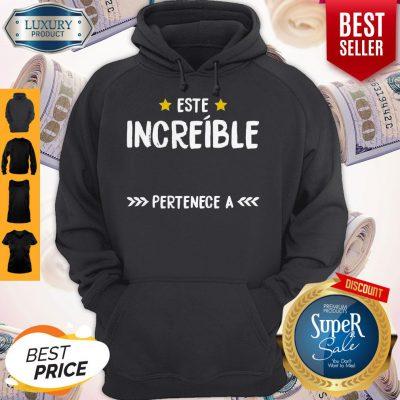 Premium Este Increible Pertenece A Hoodie